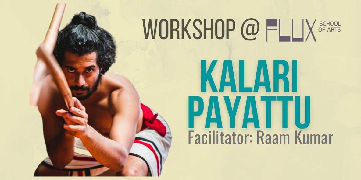 Body Movement Workshop in Bangalore at FLUX: Kalaripayattu Training